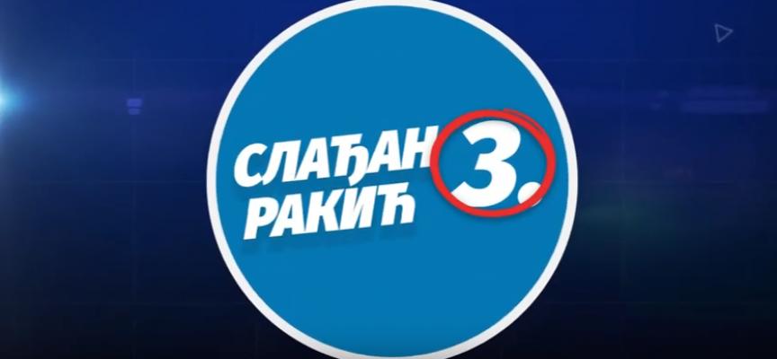 Недеља, 21. јун, заокружите 3. СЛАЂАН РАКИЋ – АЛТЕРНАТИВА (ВИДЕО)
